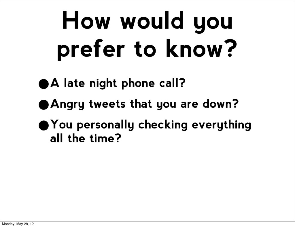How would you prefer to know? •A late night pho...