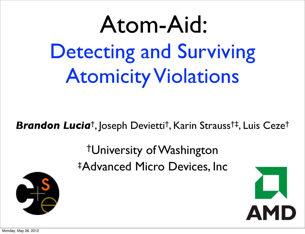 Atom-Aid: Detecting and Surviving Atomicity Vio...