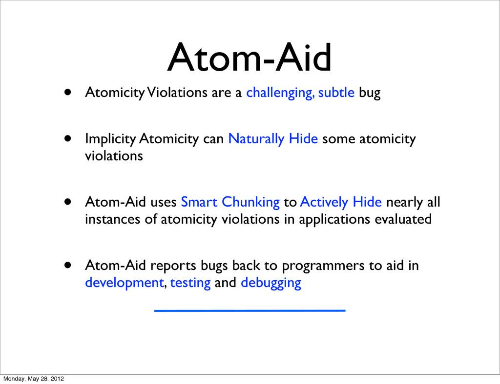 Atom-Aid • Atomicity Violations are a challengi...