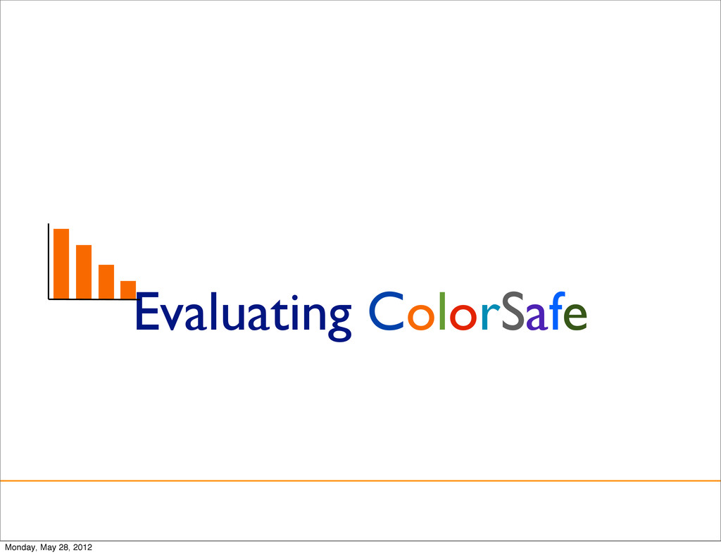 Evaluating ColorSafe Monday, May 28, 2012