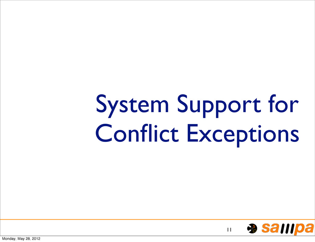 System Support for Conflict Exceptions 11 Monday...