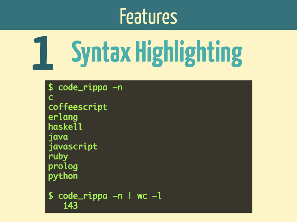 Features Syntax Highlighting 1 $ code_rippa –n ...