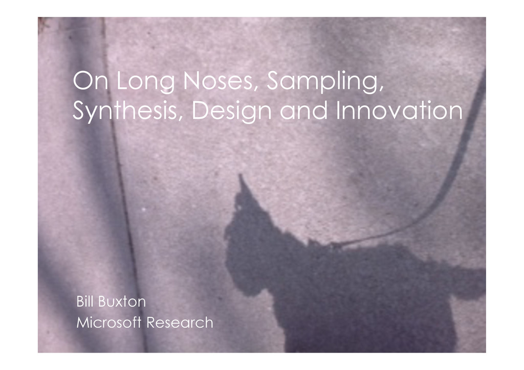 On Long Noses, Sampling, Synthesis, Design and ...