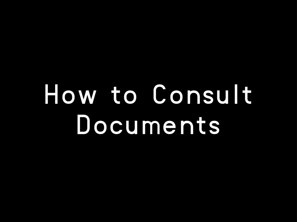 How to Consult Documents