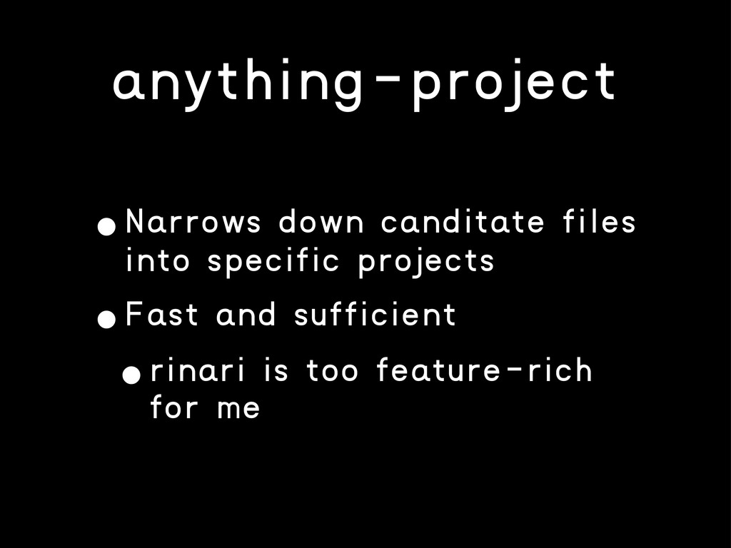 anything-project •Narrows down canditate files ...