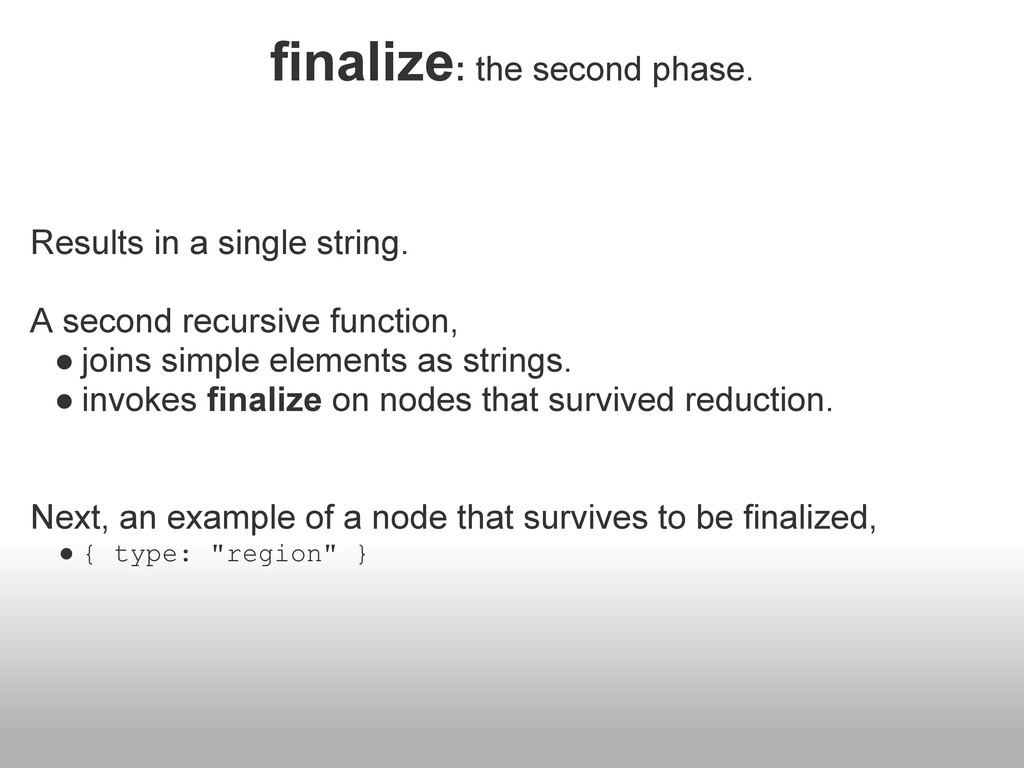 finalize: the second phase. Results in a single...