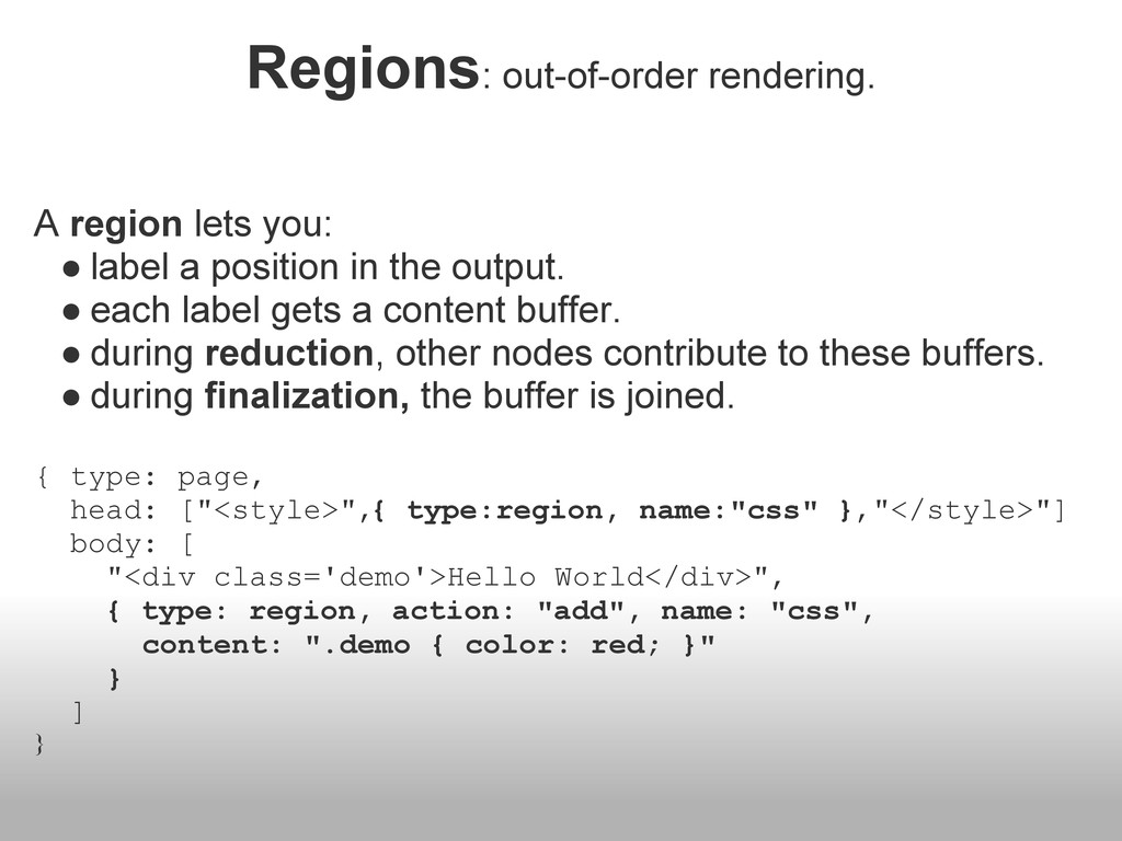Regions: out-of-order rendering. A region lets ...