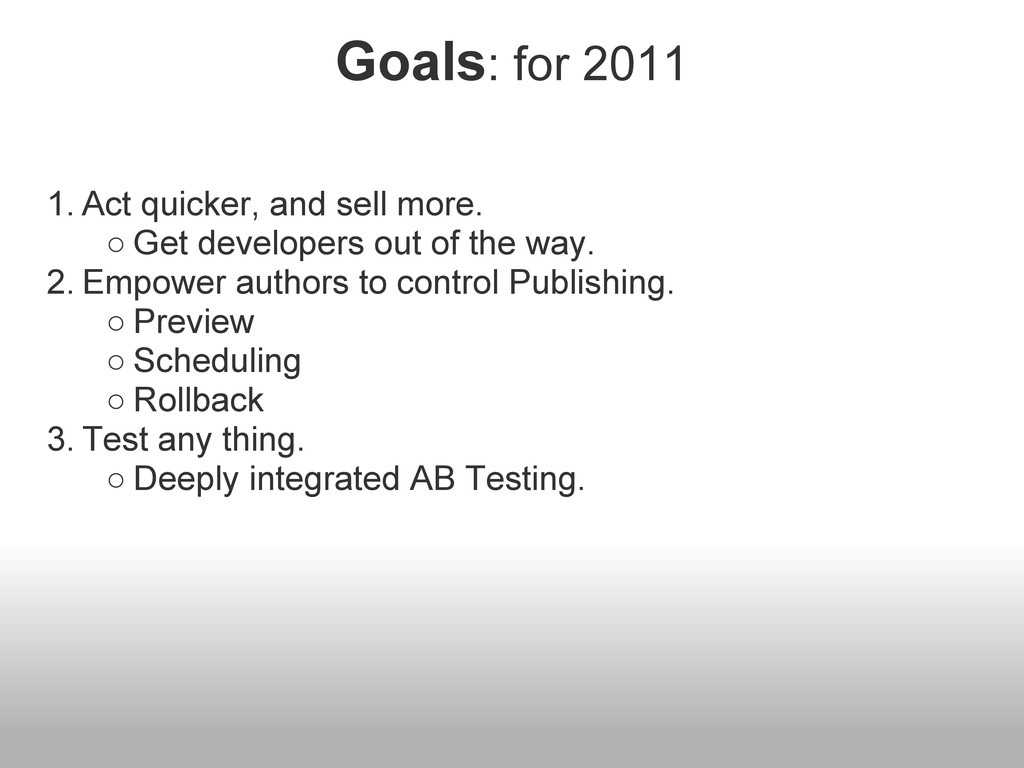 Goals: for 2011 1. Act quicker, and sell more. ...