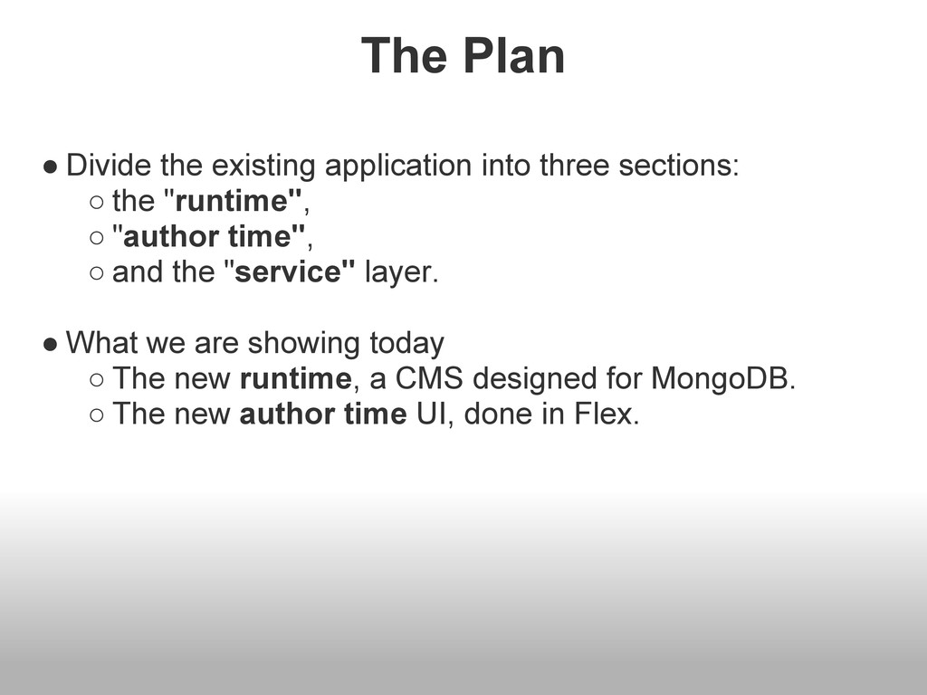 The Plan ● Divide the existing application into...