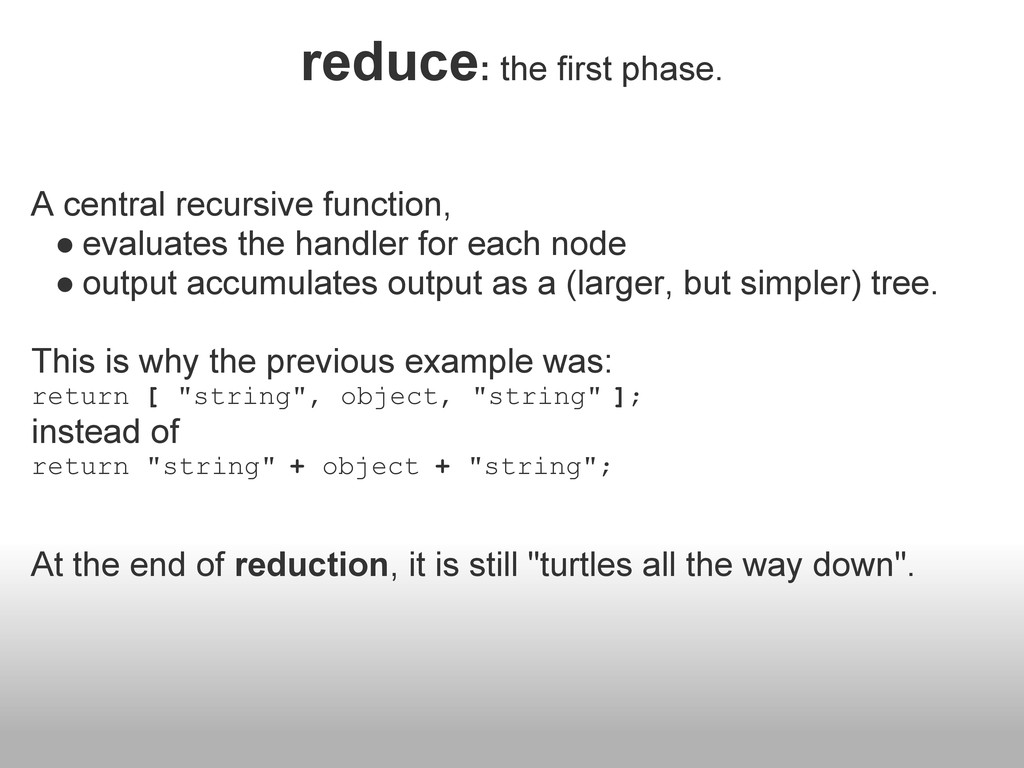 reduce: the first phase. A central recursive fu...