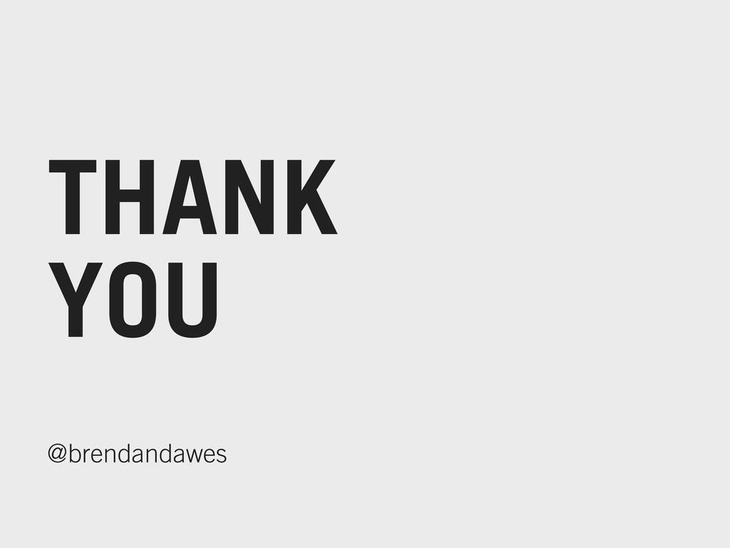 THANK YOU @brendandawes