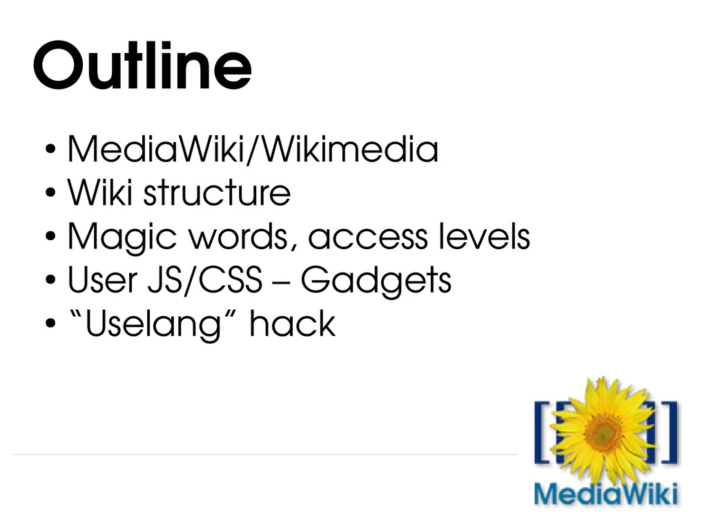 ● MediaWiki/Wikimedia ● Wiki structure ● Magic ...