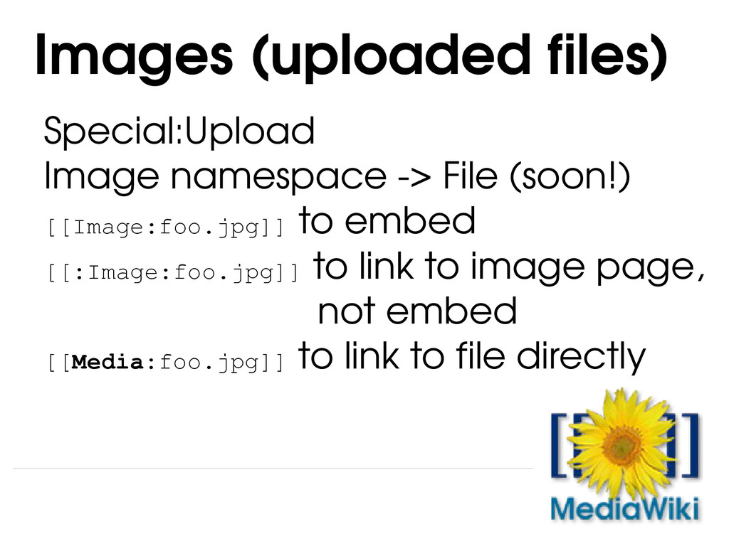 Special:Upload Image namespace ­> File (soon!) ...