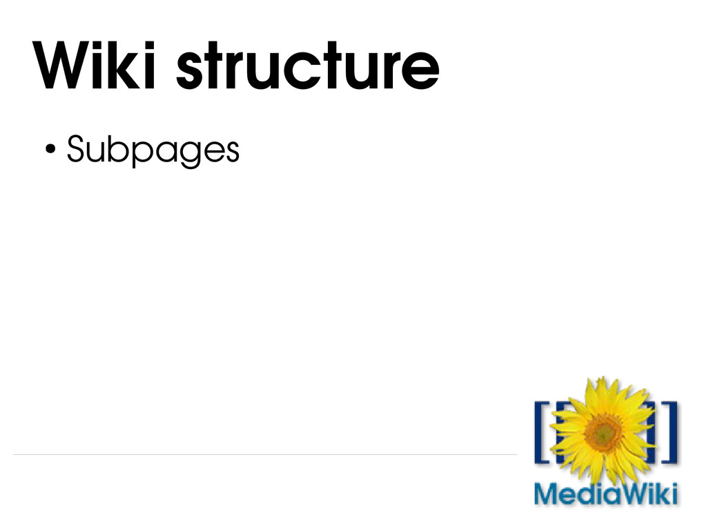 ● Subpages Wiki structure