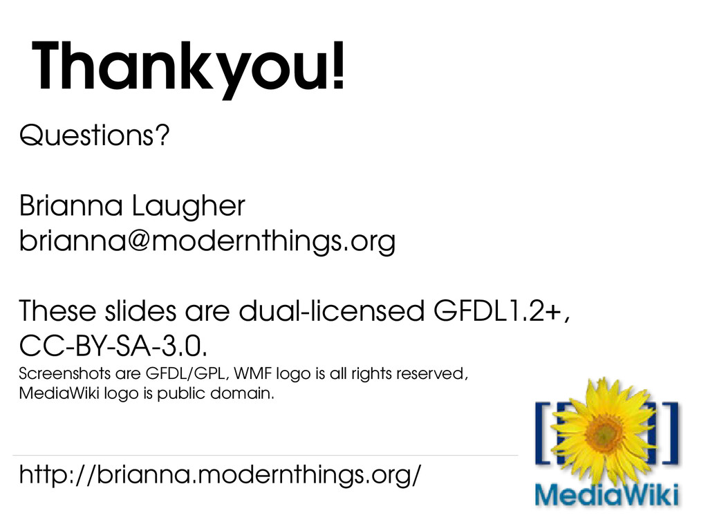 Questions? Brianna Laugher brianna@modernthings...