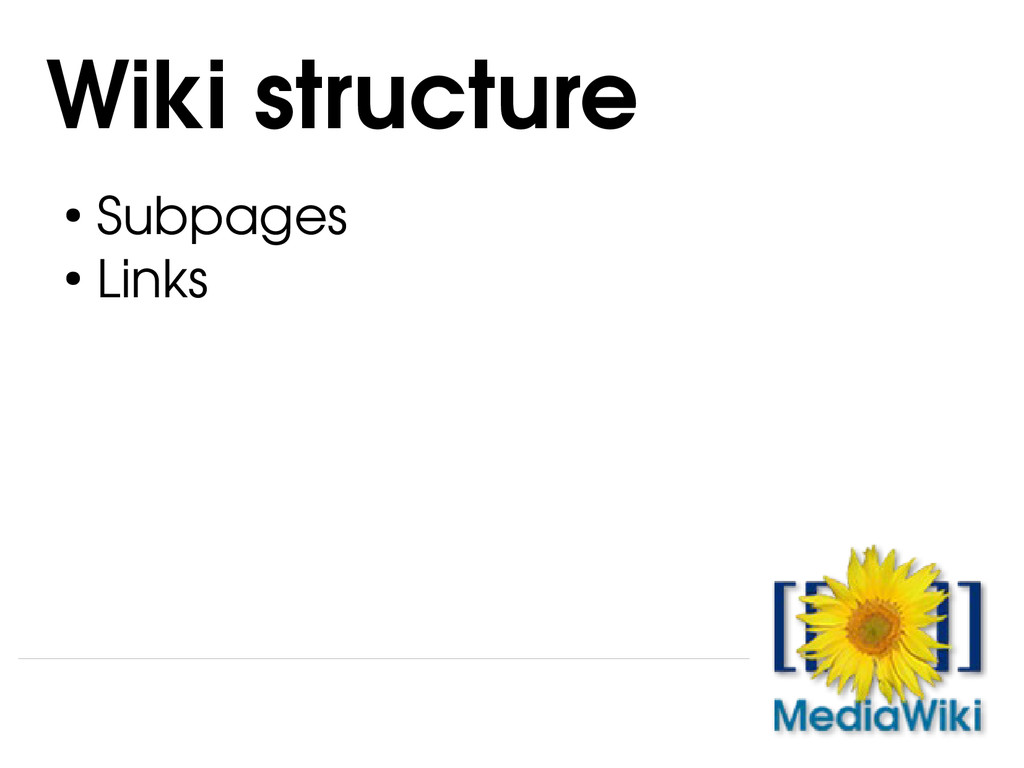 ● Subpages ● Links Wiki structure