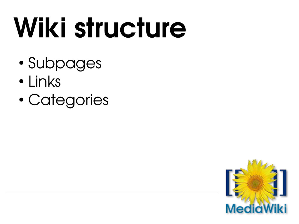 ● Subpages ● Links ● Categories Wiki structure