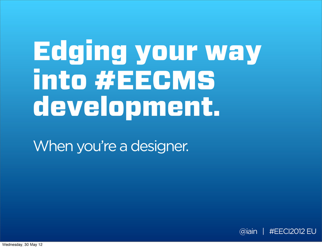 Edging your way into #EECMS development. When y...