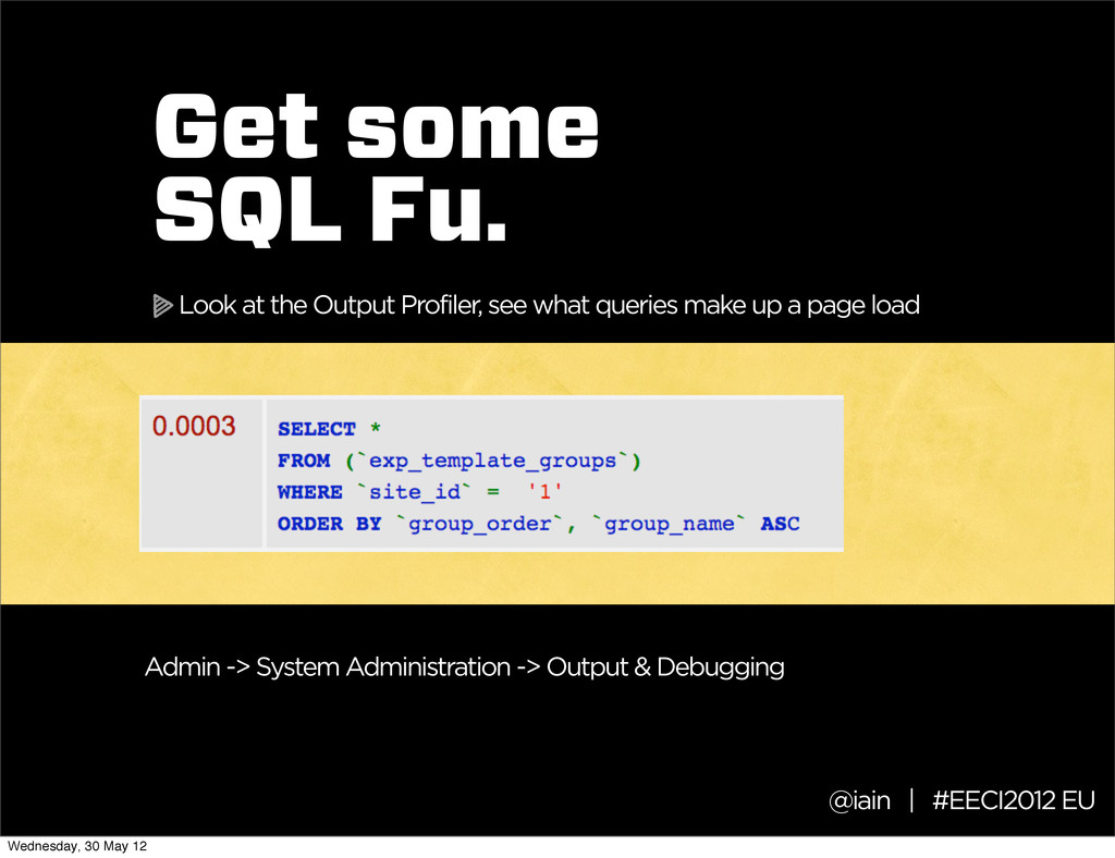 @iain | #EECI2012 EU Get some SQL Fu. Look at t...