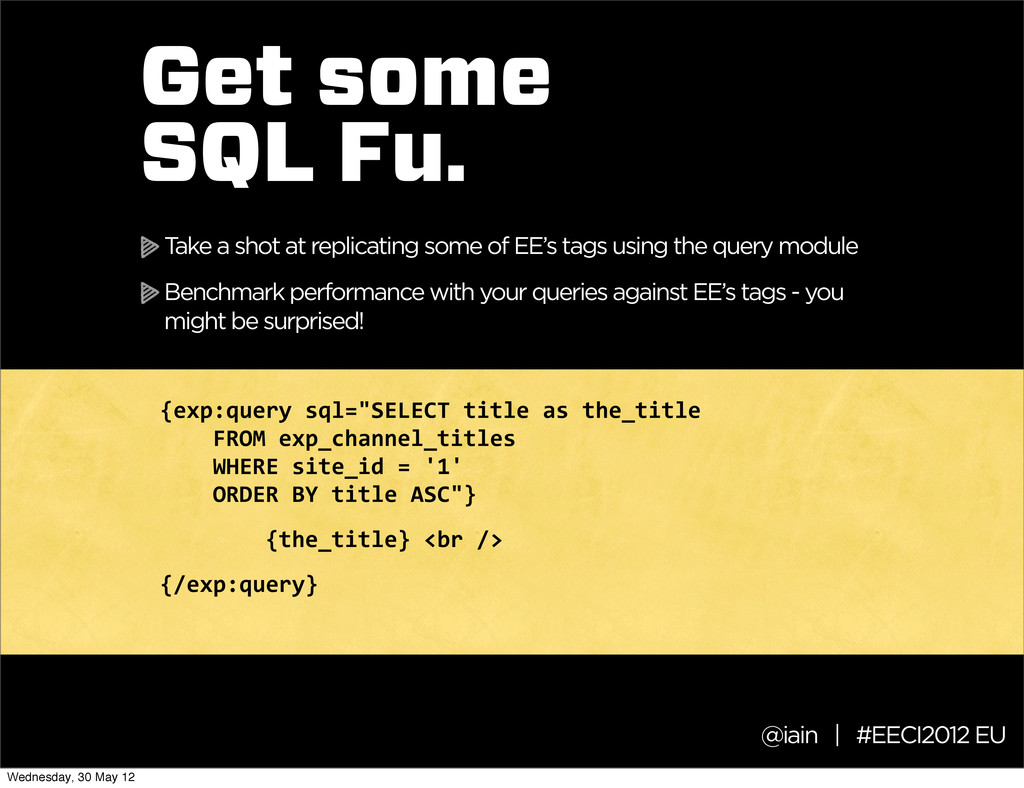 @iain | #EECI2012 EU Get some SQL Fu. Take a sh...