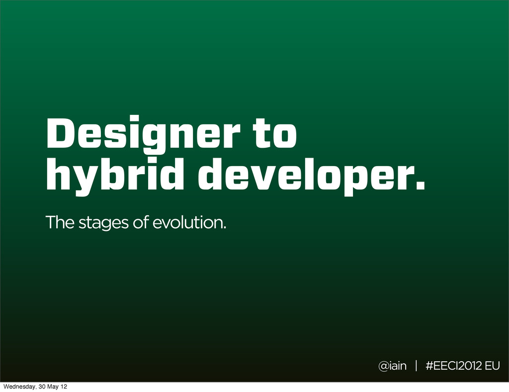 Designer to hybrid developer. The stages of evo...