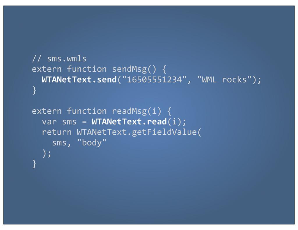 // sms.wmls extern function sendMsg()...