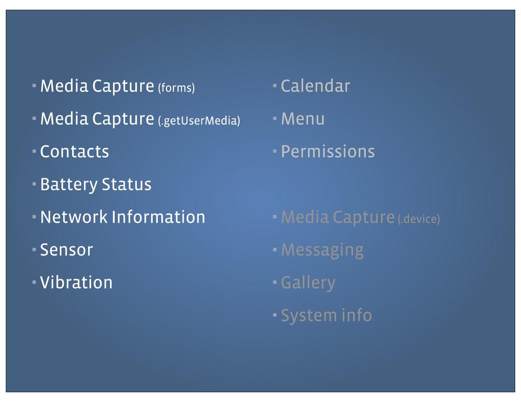 ▪ Media Capture (forms) ▪ Media Capture (.getUs...