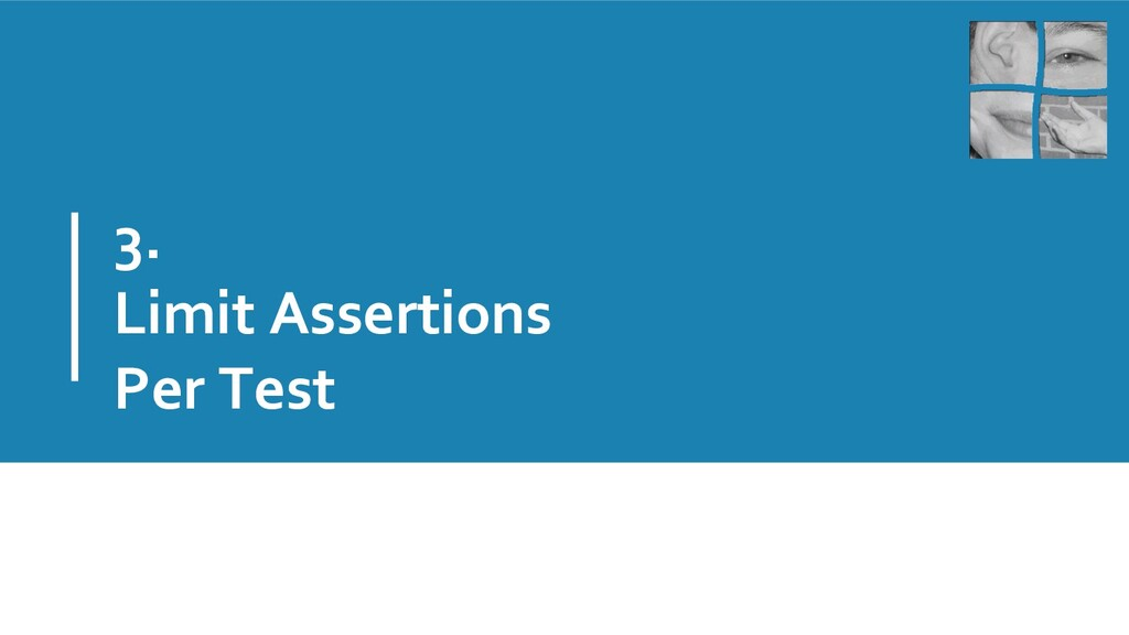 3. Limit Assertions Per Test
