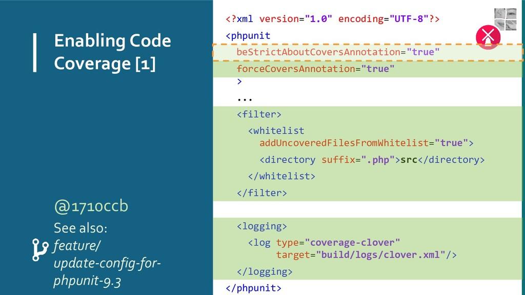 """Enabling Code Coverage [1] <?xml version=""""1.0"""" ..."""