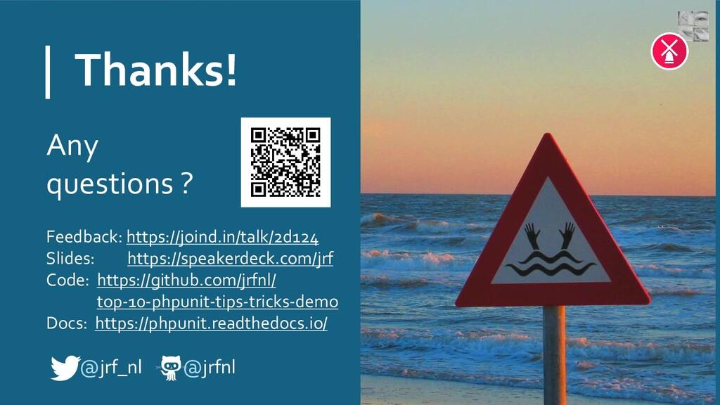 Thanks! @jrf_nl @jrfnl Any questions ? Feedback...