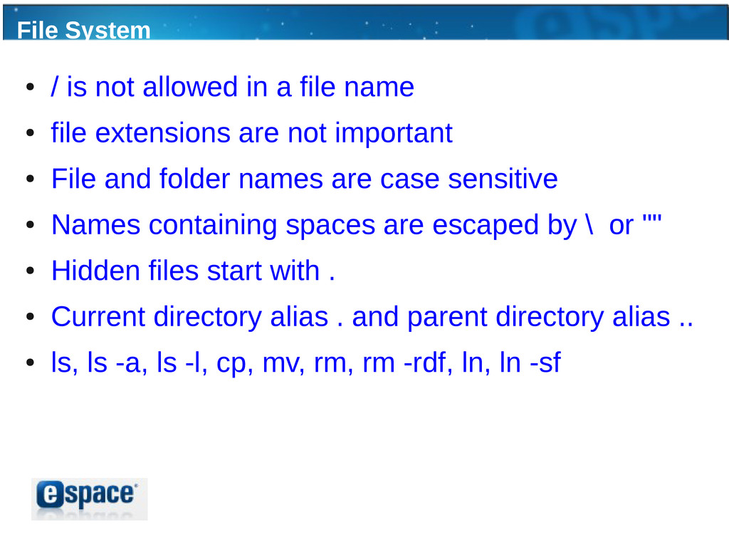 File System ● / is not allowed in a file name ●...