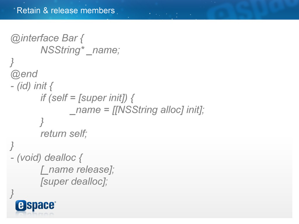 Retain & release members @interface Bar { NSStr...