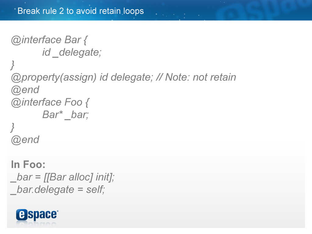Break rule 2 to avoid retain loops @interface B...