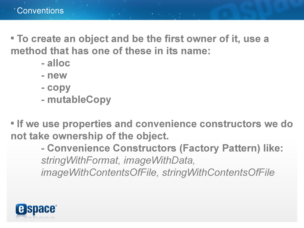 Conventions  To create an object and be the fi...
