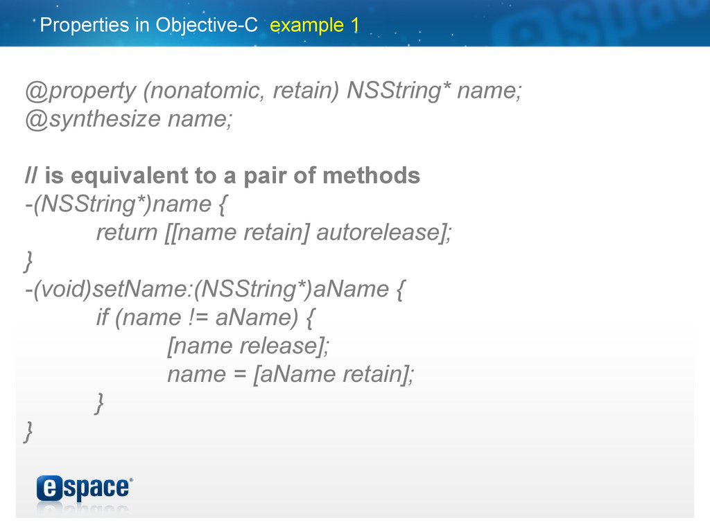Properties in Objective-C example 1 @property (...