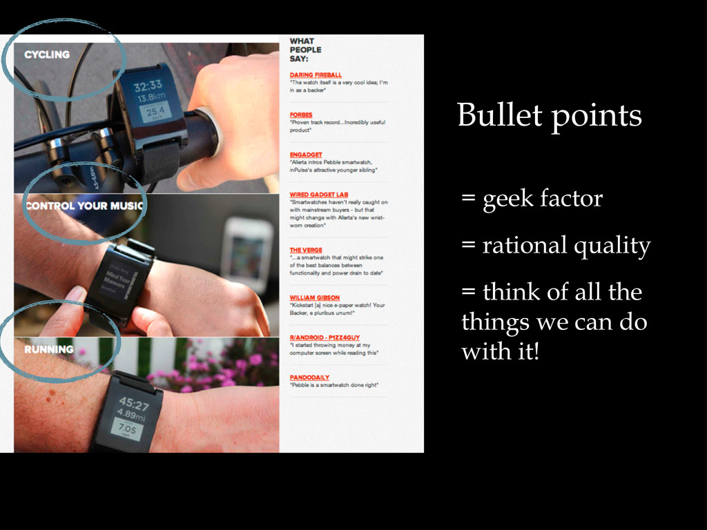 Bullet points = geek factor = rational quality ...