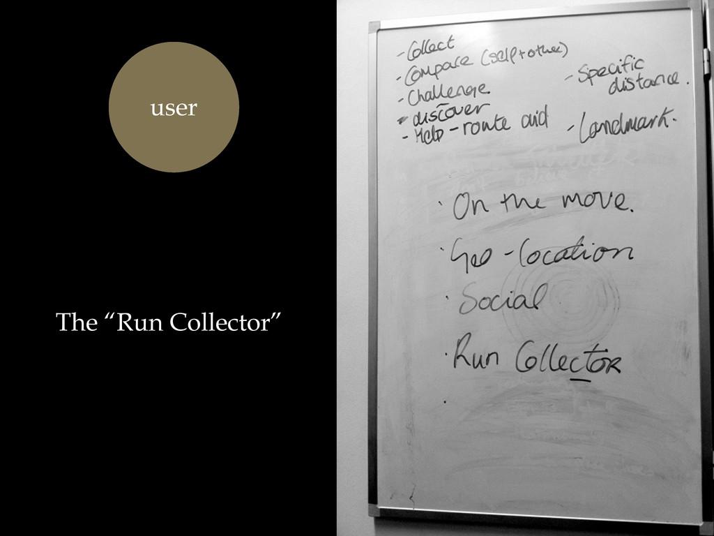 """The """"Run Collector"""" user"""