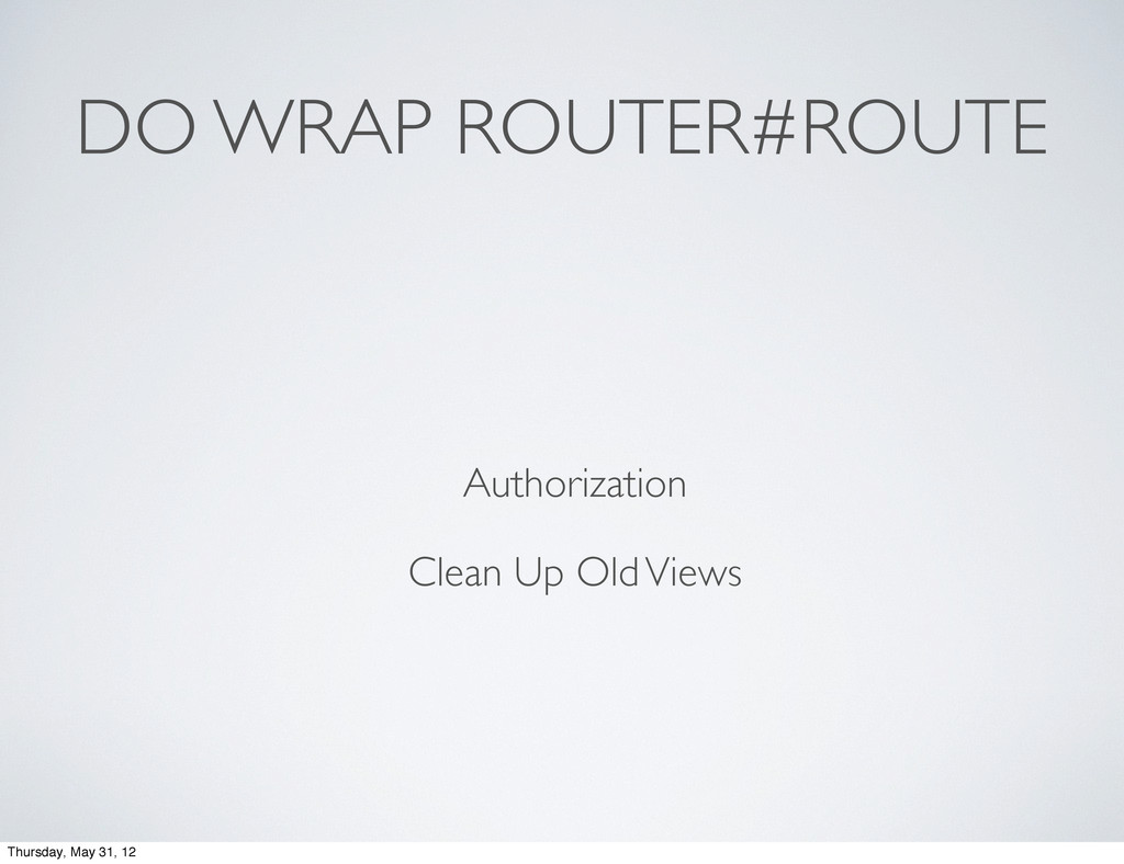 DO WRAP ROUTER#ROUTE Authorization Clean Up Old...