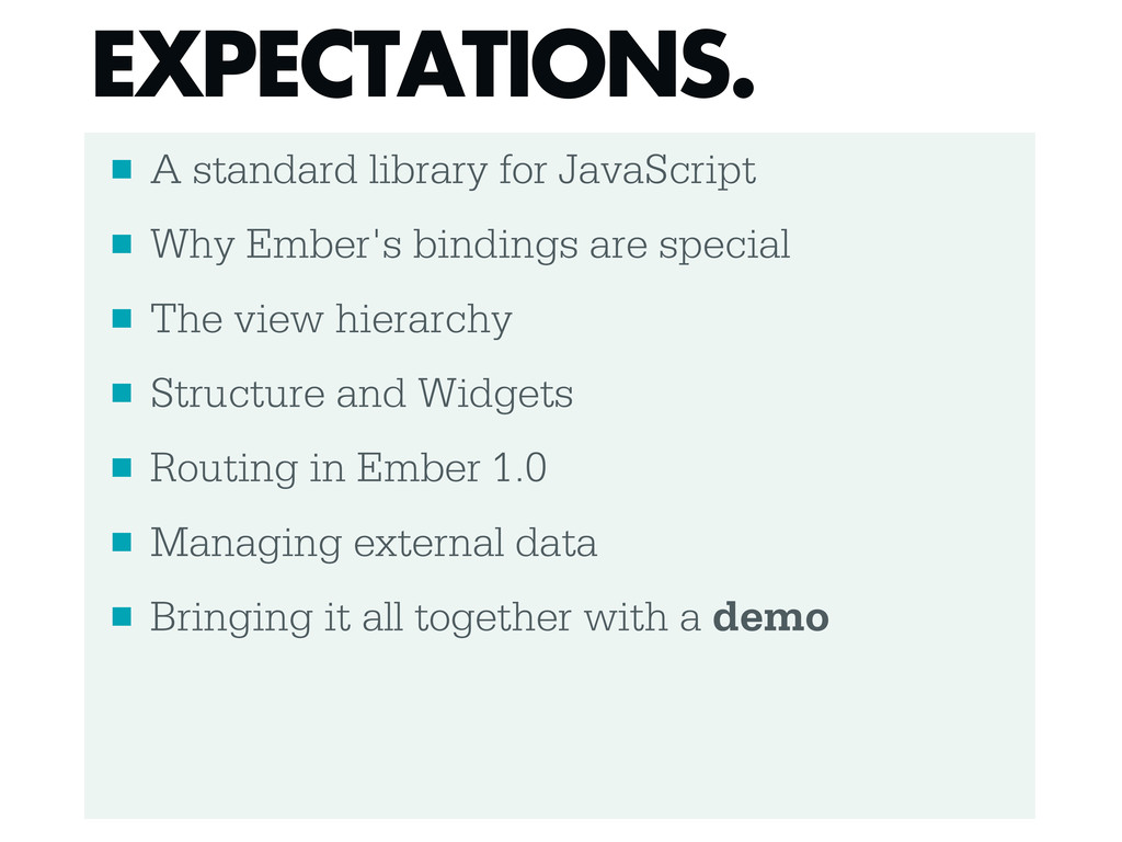 ■ A standard library for JavaScript ■ Why Ember...