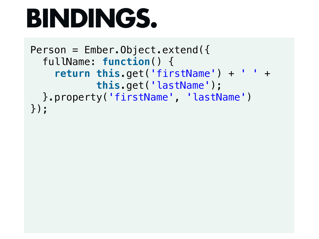 Person = Ember.Object.extend({ fullName: functi...