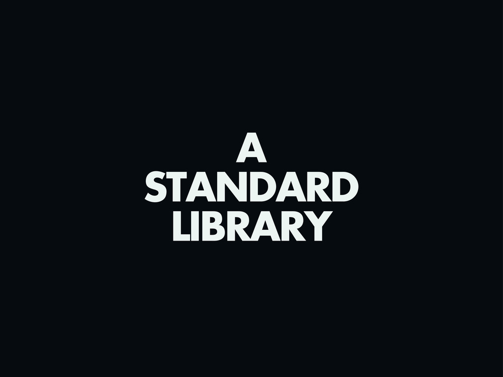 A STANDARD LIBRARY