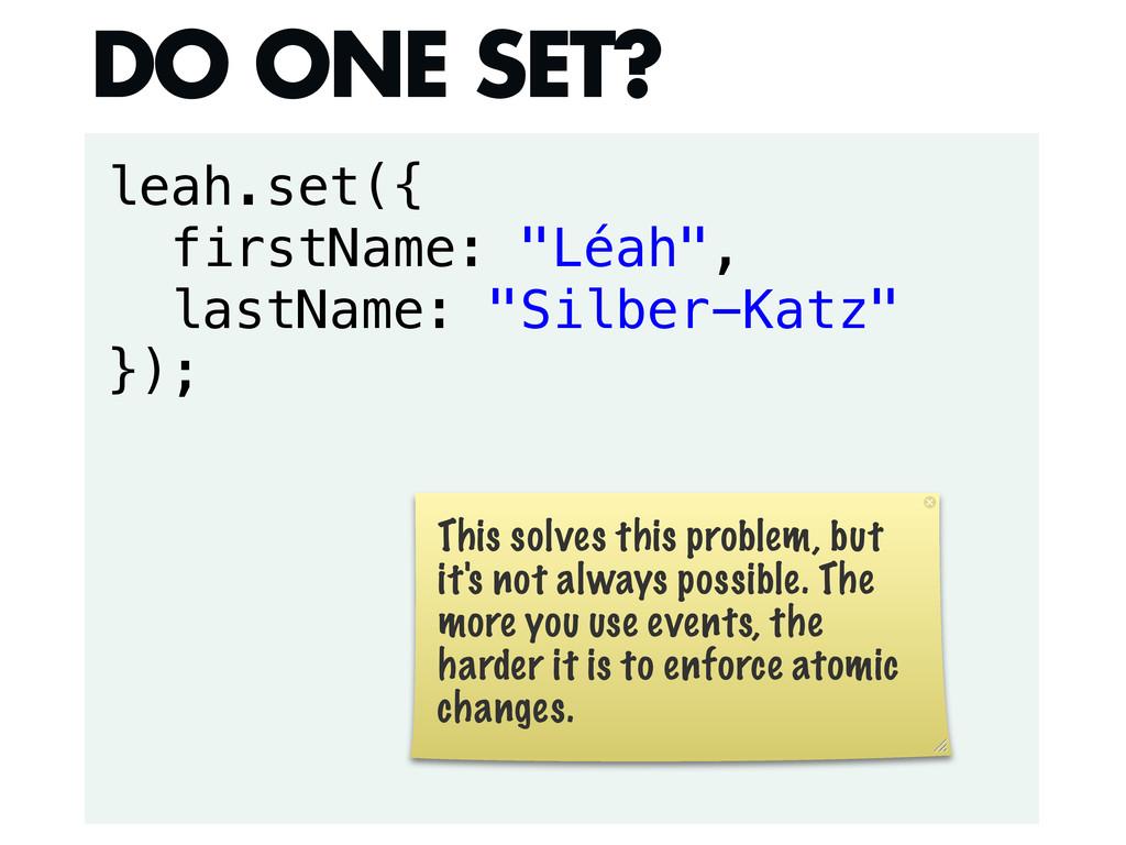 """leah.set({ firstName: """"Léah"""", lastName: """"Silber..."""