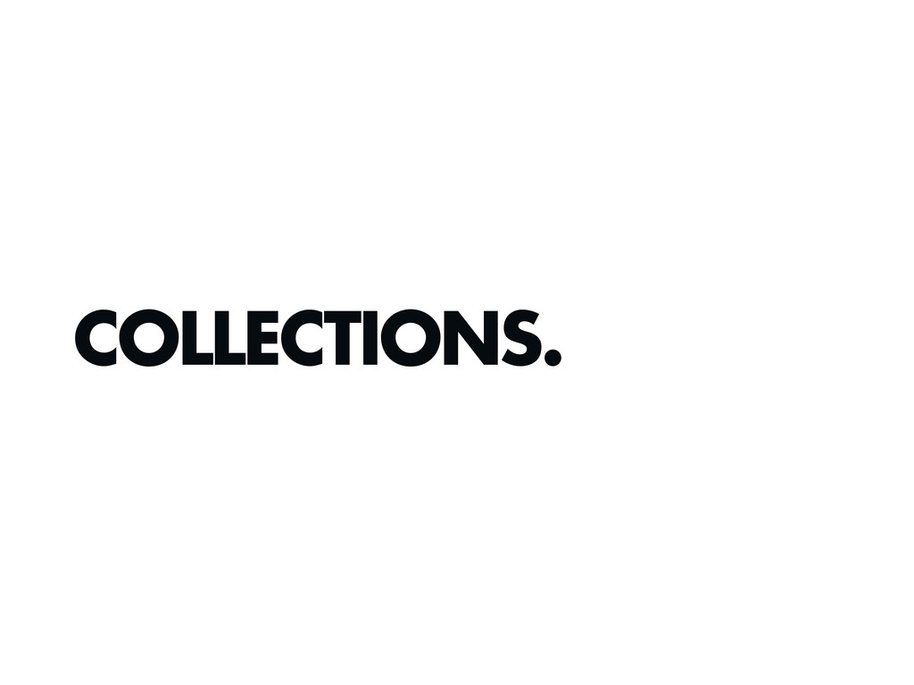 COLLECTIONS.