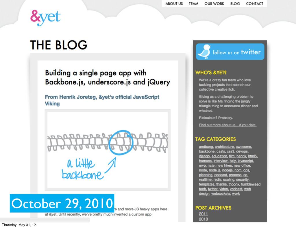 October 29, 2010 Thursday, May 31, 12