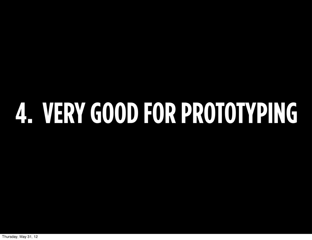 4. VERY GOOD FOR PROTOTYPING Thursday, May 31, ...