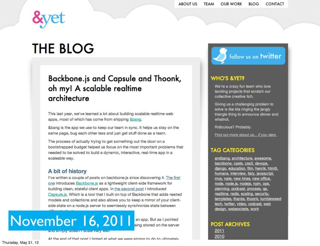 November 16, 2011 Thursday, May 31, 12