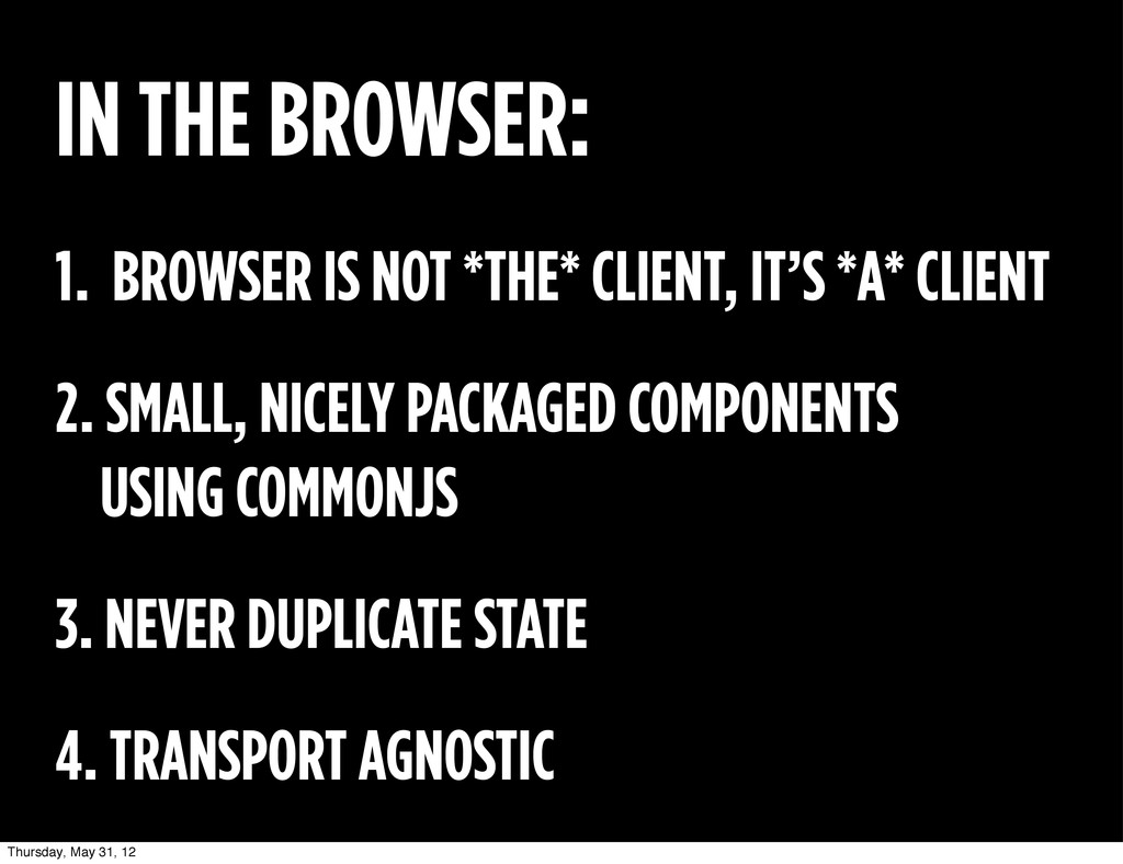 IN THE BROWSER: 1. BROWSER IS NOT *THE* CLIENT,...