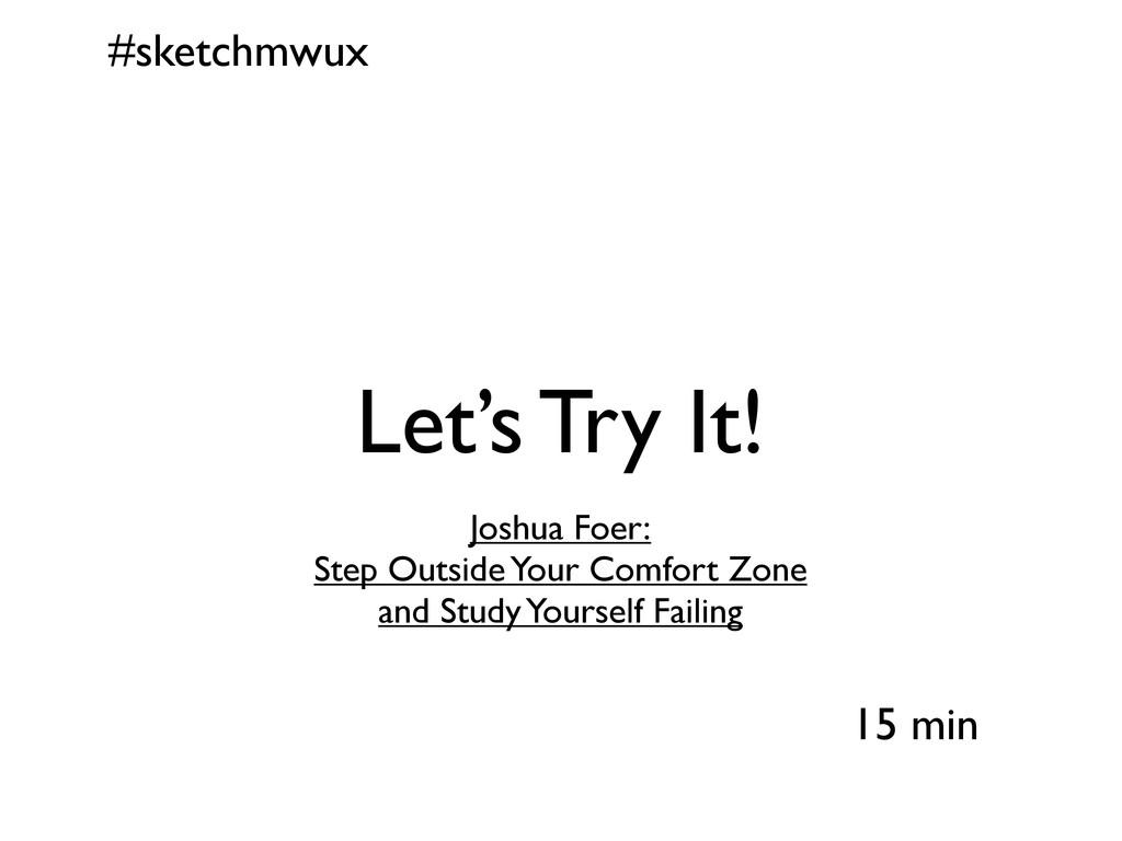 #sketchmwux 15 min Let's Try It! Joshua Foer: S...