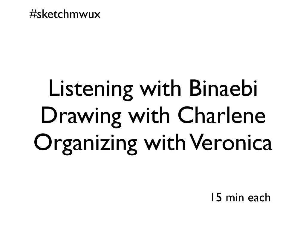 #sketchmwux 15 min each Listening with Binaebi ...