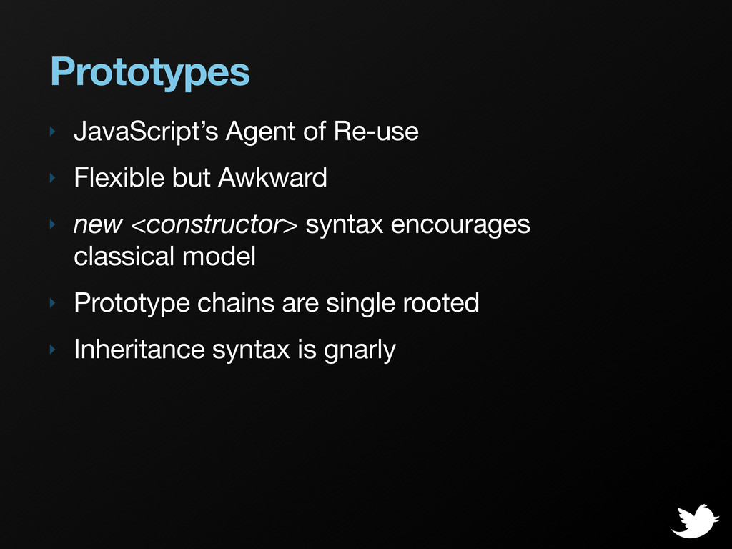 Prototypes ‣ JavaScript's Agent of Re-use ‣ Fle...